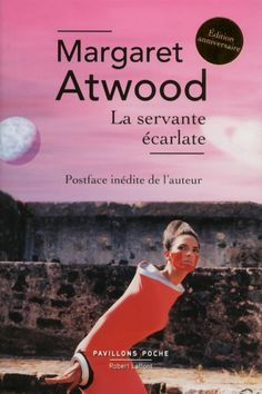 La servante écarlate - Margaret Atwood Margaret Atwood, Science Fiction, Books 2018, Isfj, Weird Stories, Reading Challenge, Canada, Lectures, Book Lists