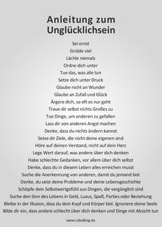 Eine Anleitung zum Unglücklichsein, auch als Postkarte: http://shop.lebeblog.de/Postkarten/Anleitung-zum-Ungluecklichsein-Karte.html