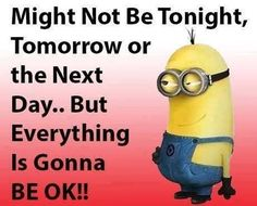 87 Funny Minion Quotes Of The Week And Sayings