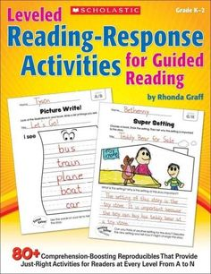 Leveled Reading-Response Activities for Guided Reading: 70+ Comprehension-Boosting Reproducibles That Provide Jus...