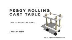 The Design Confidential Free DIY Furniture Plans How to Build a Peggy Rolling Cart Table