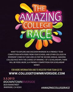 Riverside, CA To promote Riverside as a College Town and increase cross-campus interaction, the College Council of Riverside (CCOR) will be hosting the Amazing College Race  Riverside Edition, a scavenger hunt for c...