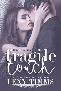 """Fragile Touch: Sweet & Steamy Romance (Fragile Series) (Volume 1) by Lexy Timms. USA Today Bestselling Author, Lexy Timms delivers a tender story of how the heart finds love in the most unexpected places. """"His body is perfect. He's got this face that isn't just heart-melting but actually kind of exotic…"""" Lillian Warren's life is just how she's designed it. She has a high-paying job working with celebrities and the elite, teaching them how to better organize their lives. She's on her own…"""