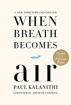 When Breath Becomes Air by Paul Kalanithi https://smile.amazon.com/dp/081298840X/ref=cm_sw_r_pi_dp_x_XI.rzb3C1ESH8