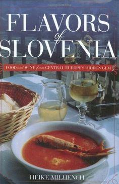bazilbooks Flavors of Slovenia: Food And Wine from Central Europe's Hidden Gem (Hippocrene Cookbook Library) - http://cookbooks.bazilbooks.com/?p=12