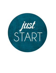 Just Start Print by HollyWouldPress on Etsy
