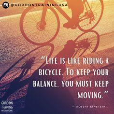 #lifetips #lifelessons #gordontraining #gordonmodel Keep Moving, Good Parenting, Life Is Like, You Must, Albert Einstein, Relationship Tips, Life Lessons, Leadership, Life Hacks