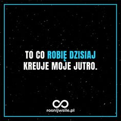 Jak odkryć swój talent i mocne strony? True Quotes, Qoutes, Motivational Quotes, Body Under Construction, Life Motivation, Quote Posters, Better Life, Motto, Picture Quotes
