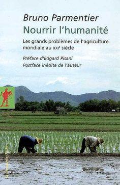 Nourrir l'humanité - Bruno Parmentier - Librairie Mollat Bordeaux