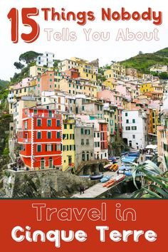 You read so much about Cinque Terre in Italy, you have your ideas ready what it will be like. But what is it really like? Read my 15 things NOT to expect when you travel to Cinque Terre, Italy all based on my own experiences and expectations.