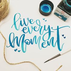 Live every moment | By TeenyLetters