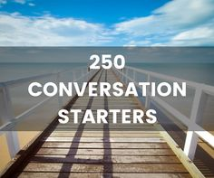 conversation starters- could be helpful for developing french conversational fluency also