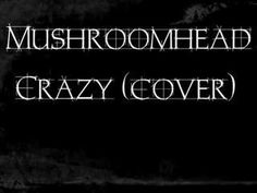 Mushroomhead Crazy (seal Cover)