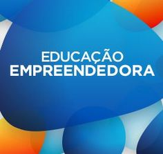 Taís Paranhos: Sebrae lança centro de referência para a Educação ...
