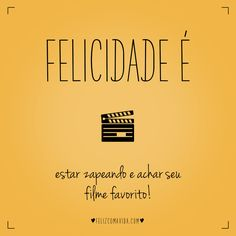 Impossível não começar assistir! | felicidade, feliz, filme, relax, movie, happy, tv, happiness | Sayings And Phrases, Words Quotes, Good Morning People, Frases Humor, Some Words, True Stories, Real Life, Positivity, Change