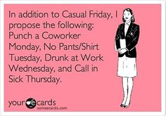 Additions to Casual Friday  See more funny pics at killthehydra.com!
