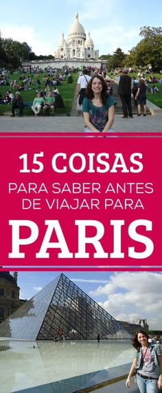 15 coisas para saber antes de viajar para Paris! Curiosidades e oportunidades de viagem na cidade luz!