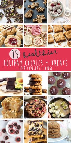 15 Healthier Holiday Cookies + Treats for Toddlers and Kids! A fun way to celebrate the season without having sugar crashes.