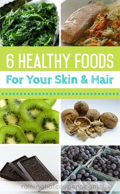 6 Healthy Foods For Your Skin & Hair - Raining Hot Coupons