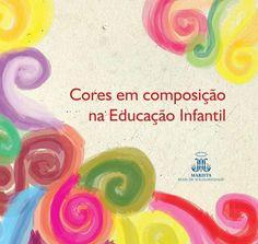 Cores em composição na Educação Infantil                                                                                                                                                     Mais