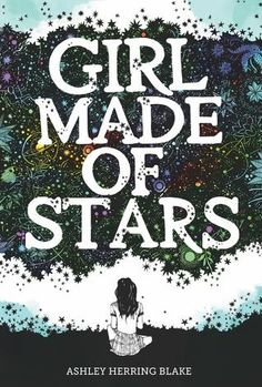 YA Books To Read In 2018: Girl Made of Stars by Ashley Herring Blake