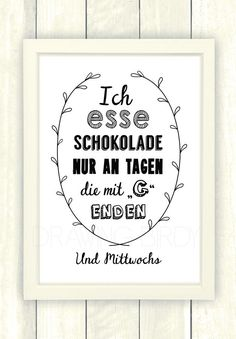 Schokolade // poster/print chocolate by Drawing Bird via Typo/Druck Schokolade // poster/print chocolate by Drawing Bird via The Words, Funny Quotes, Life Quotes, German Quotes, Bird Drawings, Decir No, Hand Lettering, Quotations, Poster Prints