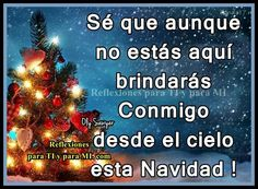 Estaras conmigo... Daddy In Heaven, Angels In Heaven, Mom I Miss You, Love Dating, Fathers Day, Nostalgia, Spanish Quotes, Christmas Tree, Thoughts