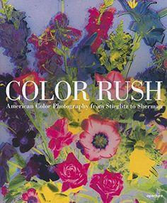 Color Rush: American Color Photography from Stieglitz to ... https://www.amazon.co.uk/dp/1597112267/ref=cm_sw_r_pi_dp_x_quBdzb86BZKGK