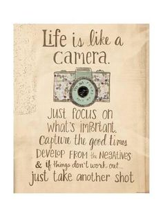 Birthday Quotes : This 'Life is Like a Camera' Wall Art is perfect! - The Love Quotes Words Quotes, Me Quotes, Motivational Quotes, Inspirational Quotes, Quotes On Home, Qoutes, Wall Quotes, Wisdom Quotes, The Words