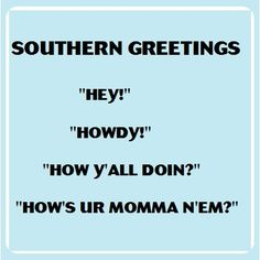 Southern greetings