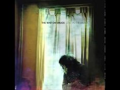 The War On Drugs - Lost in the Dream (2014) (Full Album)