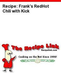 Recipe: Frank's RedHot Chili with Kick - Recipelink.com