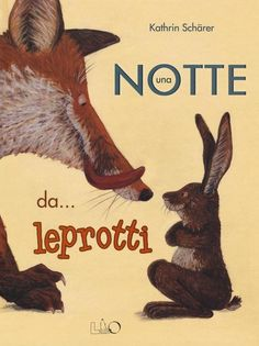 LO editions continua con Una notte da...leprotti di Kathrin Scharer, illustratrice e autrice svizzera, l'ormai ...