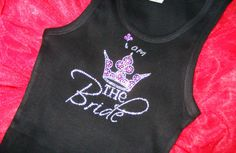 I am the BRIDE princess wedding theme Tank Top Shirt: bachelorette party photo prop, pink, white, black, purple, blue, brown, long sleeves. $29.95, via Etsy.