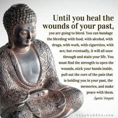 Until you heal the wounds from your past....