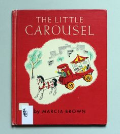 Litlle Carousel By Marcia Brown, 1946.