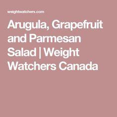 Arugula, Grapefruit and Parmesan Salad | Weight Watchers Canada