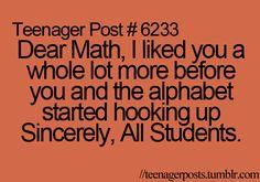 I like algebra though but true i guess math humor, funny math, humour, Teenager Post Tumblr, Teenager Posts Love, Teenager Posts Crushes, Teenager Quotes, Teen Posts, Math Quotes, True Quotes, Funny Quotes, Random Quotes