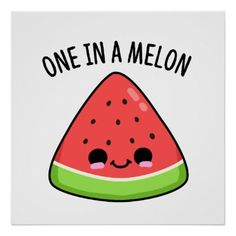 One In A Melon Cute Watermelon Pun features a slice of watermelon with a cute smile. Cute Pun gift for family and friends who love to make one in a million watermelon puns. Funny Food Puns, Punny Puns, Cute Jokes, Cute Puns, Kid Puns, Watermelon Drawing, Watermelon Cartoon, Cute Food Drawings, Teenage Room Decor