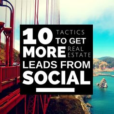 10 Tactics to Get More Real Estate Leads from Social Media