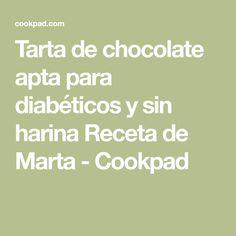 Tarta de chocolate apta para diabéticos y sin harina Receta de Marta - Cookpad Sin Gluten, Gluten Free, Sweet Life, Diabetes, Ale, Food And Drink, Healthy, Chocolates, Stevia
