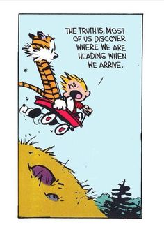 """Quoting wikipedia, """"Calvin and Hobbes is a daily American comic strip created by cartoonist Bill Watterson that was syndicated from November Calvin And Hobbes Comics, Calvin And Hobbes Quotes, Calvin And Hobbes Tattoo, Bd Comics, Snoopy Comics, Truth Of Life, Futurama, Comic Strips, Life Lessons"""