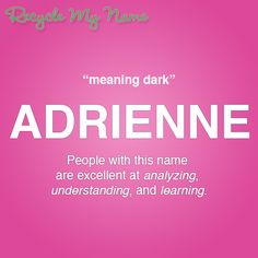 Meaning of Adrienne What Is Your Name, My Name Is, Girl Names, Baby Names, Names With Meaning, Meant To Be, How To Find Out, Let It Be, Learning