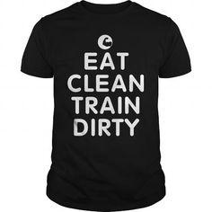 Awesome Tee Eat Clean Train Dirty T shirts #tee #tshirt #named tshirt #hobbie tshirts #Bodybuilding