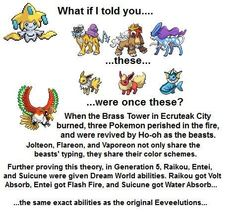 In the first pokemon ranger, you need jolteon,flareon and vaporeon to open the door to the legendary trio, raikou, entei and suicune. Pokemon Theory, Pokemon Facts, Pokemon Funny, Pokemon Memes, Cool Pokemon, Kalos Pokemon, Mega Pokemon, Pokemon Pins, Play Pokemon