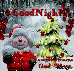 goodnight Animated Pictures for Sharing Christmas Tree Quotes, Christmas Blessings, Christmas Images, Christmas Greetings, Good Night Dear Friend, Good Night Image, Good Morning Good Night, Good Night Blessings, Good Night Wishes