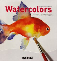 Watercolors: A New Way to Learn How to Paint (Barron's Easel Series): Parramon Studios: 9780764144370: Amazon.com: Books