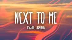 Imagine Dragons - Next To Me (Lyrics) - YouTube