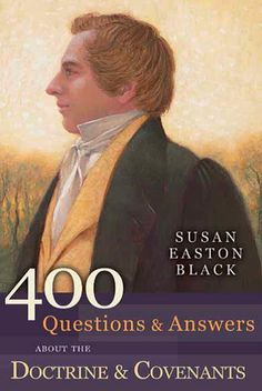 400 Questions and Answers About the Doctrine & Covenants by Susan Easton Black.   Ideal for scripture study at home and at church, this resource explores the historical background of each section of the Doctrine and Covenants and provides fresh insight into the who, what, when, where, and why of the sacred text.