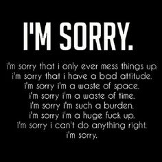 im sorry letters i 39 m sorry for all my shortcomings i want to be better for 22534 | ac0f1d6b374cae5907fa2fe688e610cf depression quotes im sorry depression